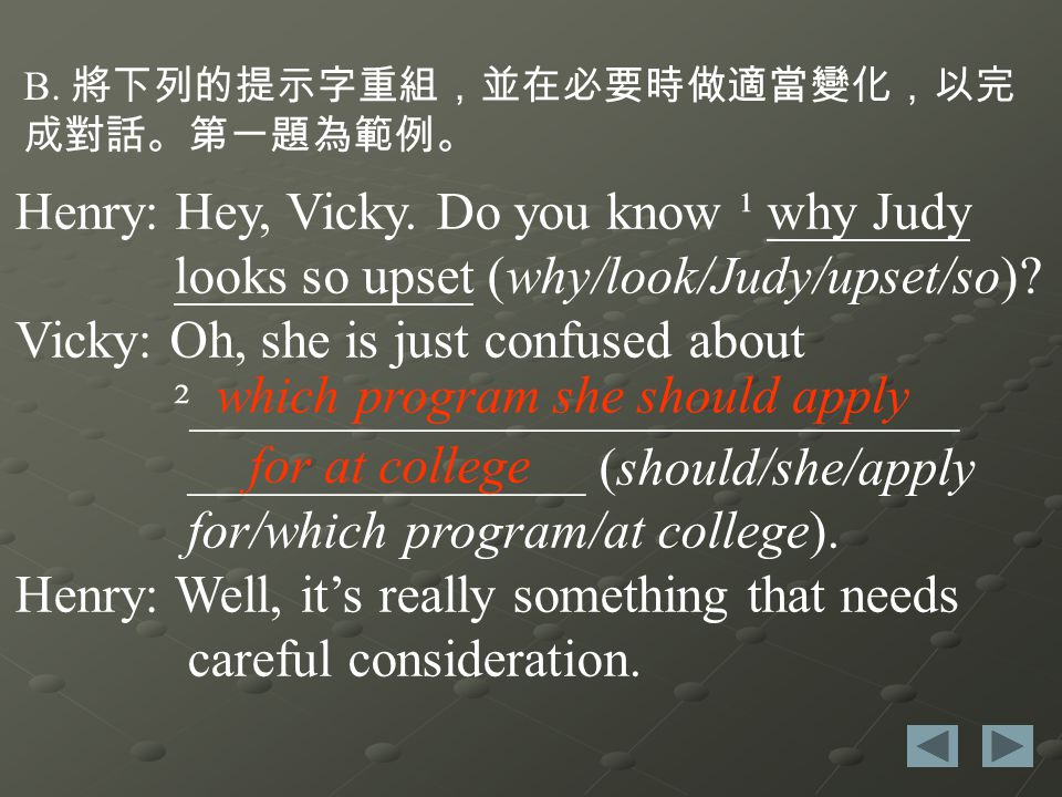 Vicky: Do you have any idea about ³____________________________ (how/can/she/solve this problem).
