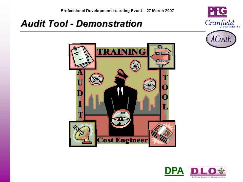 DPA Professional Development Learning Event – 27 March 2007 Audit Tool - Demonstration