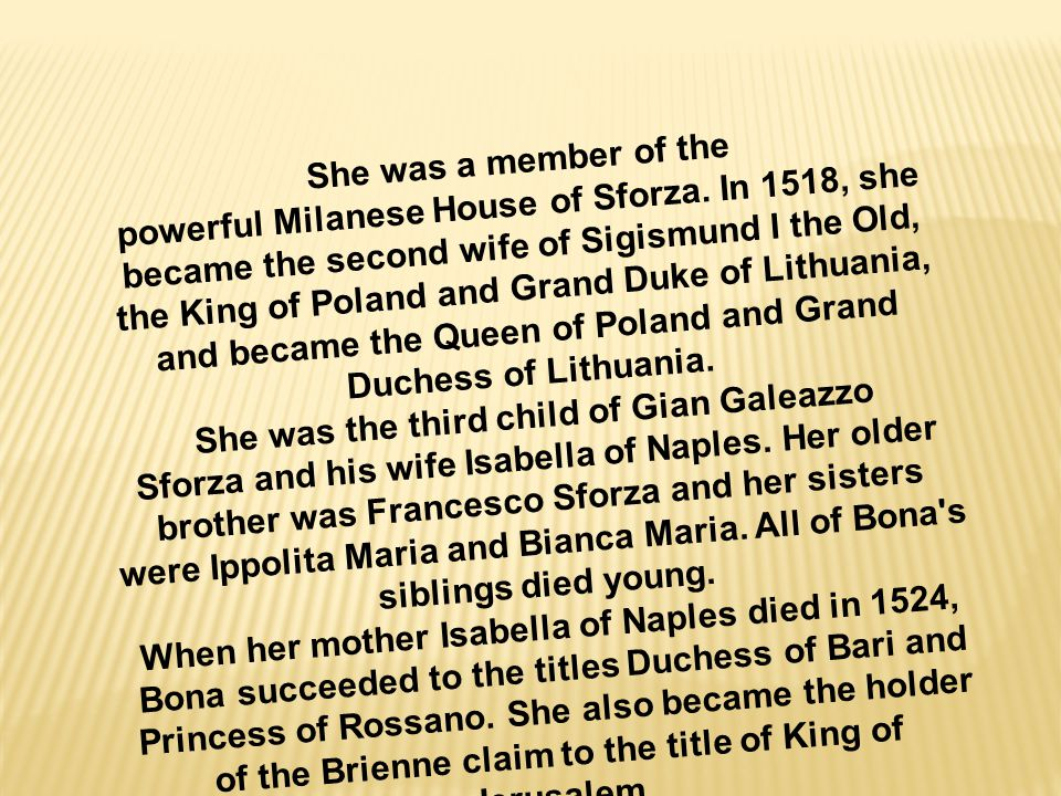 She was a member of the powerful Milanese House of Sforza.