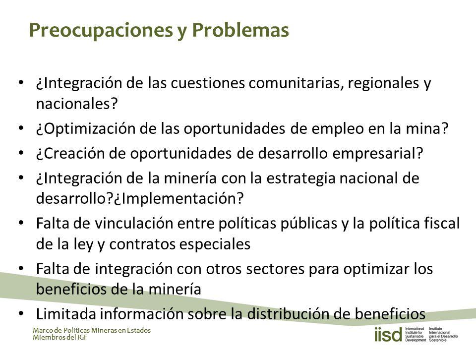 Marco de Políticas Mineras en Estados Miembros del IGF ¿Integración de las cuestiones comunitarias, regionales y nacionales.