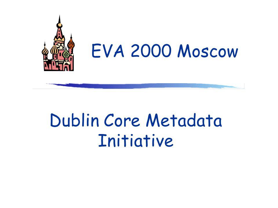 Dublin Core Metadata Initiative EVA 2000 Moscow