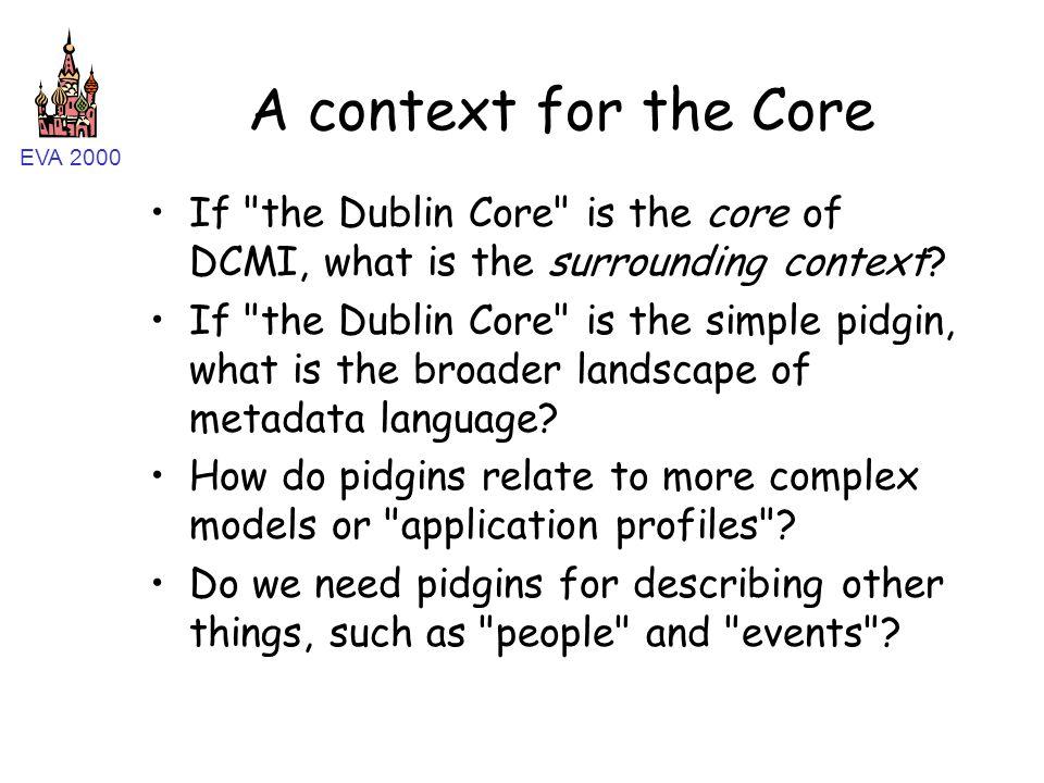 EVA 2000 A context for the Core If