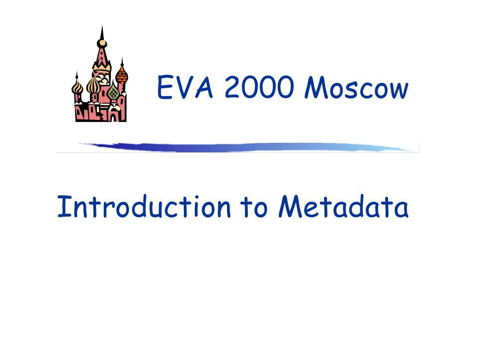 Introduction to Metadata EVA 2000 Moscow