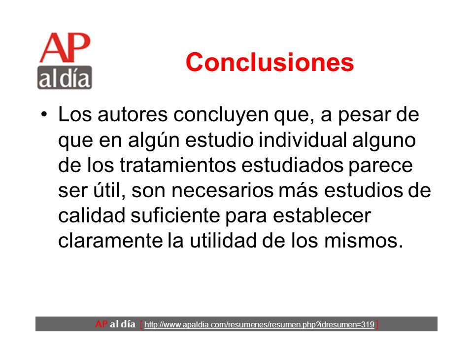 AP al día [ http://www.apaldia.com/resumenes/resumen.php?idresumen=319 ] Resultados (5) Los datos respecto a la seguridad de estos tratamientos eran escasos y de mala calidad.