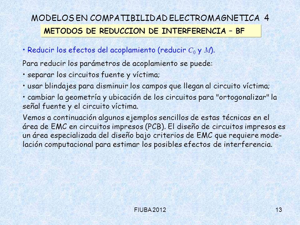 FIUBA 201213 MODELOS EN COMPATIBILIDAD ELECTROMAGNETICA 4 METODOS DE REDUCCION DE INTERFERENCIA – BF Reducir los efectos del acoplamiento (reducir C 0