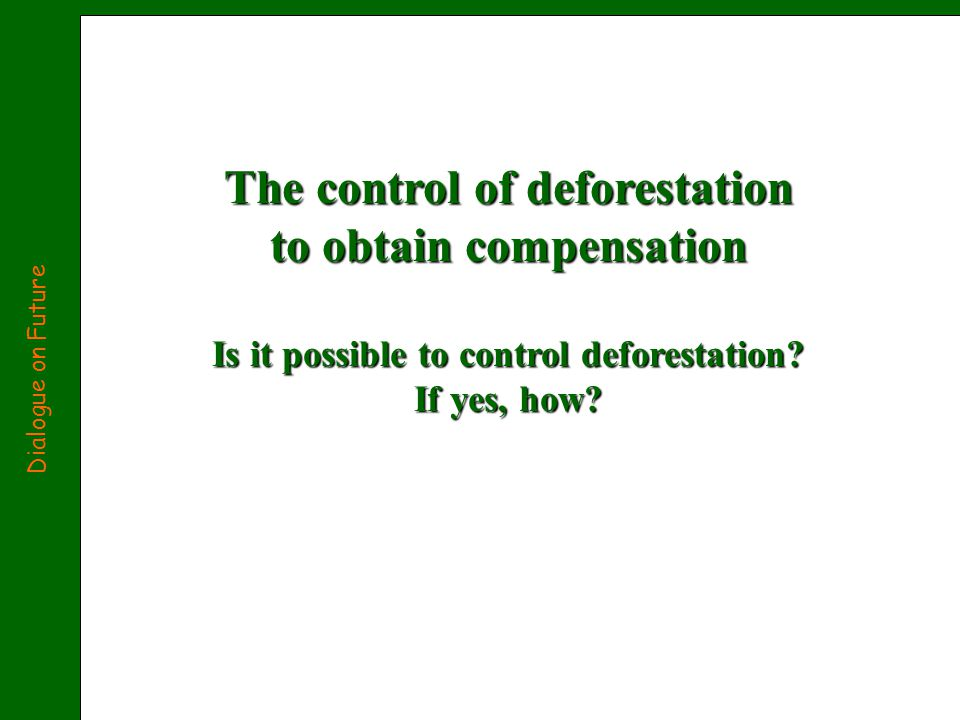 The control of deforestation to obtain compensation Is it possible to control deforestation.