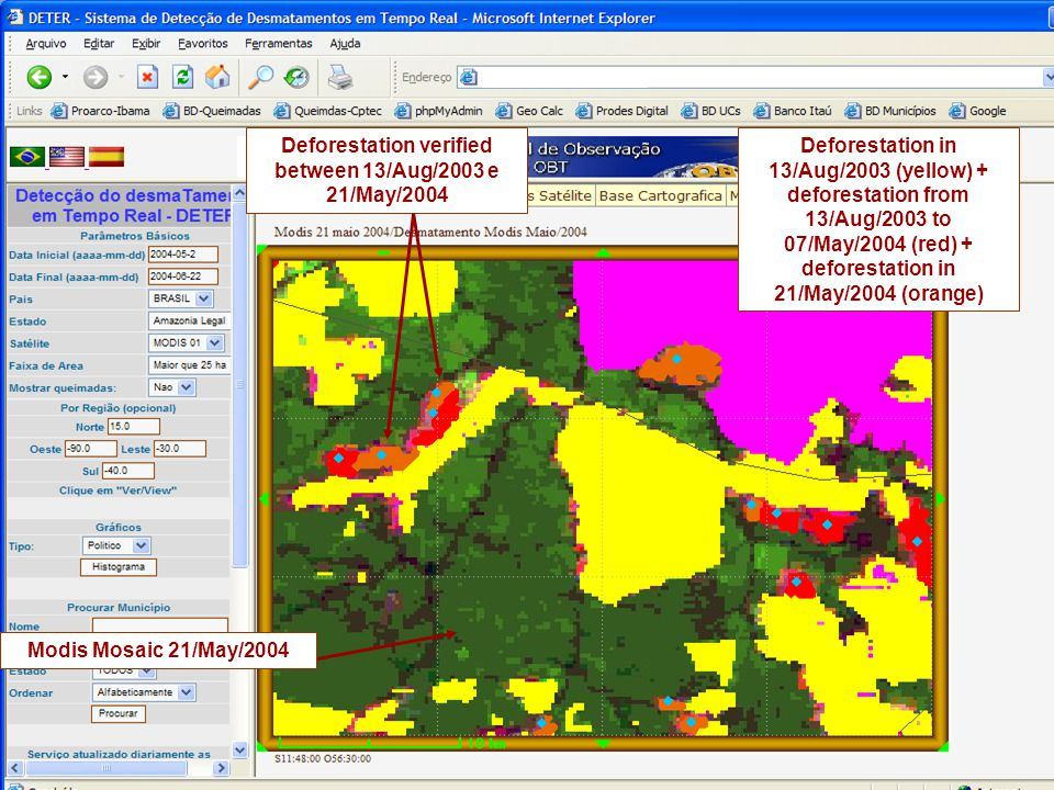 Deforestation verified between 13/Aug/2003 e 21/May/2004 Deforestation in 13/Aug/2003 (yellow) + deforestation from 13/Aug/2003 to 07/May/2004 (red) + deforestation in 21/May/2004 (orange) Modis Mosaic 21/May/2004