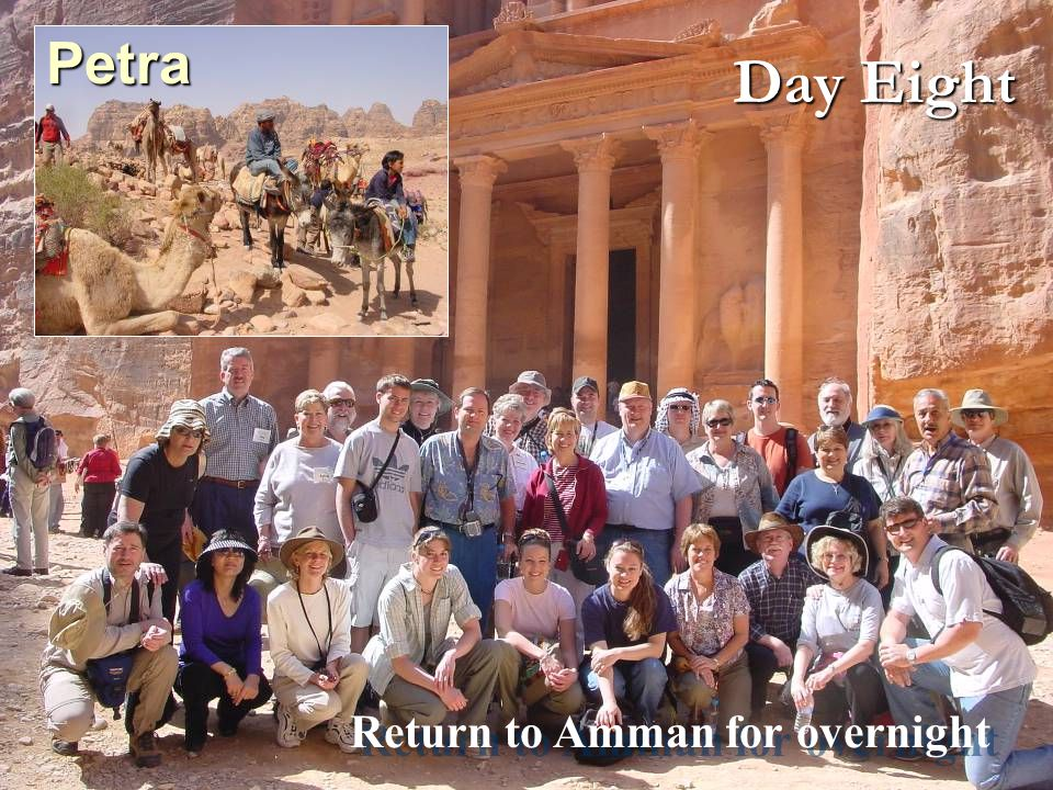 Return to Amman for overnight Return to Amman for overnight Petra Day Eight