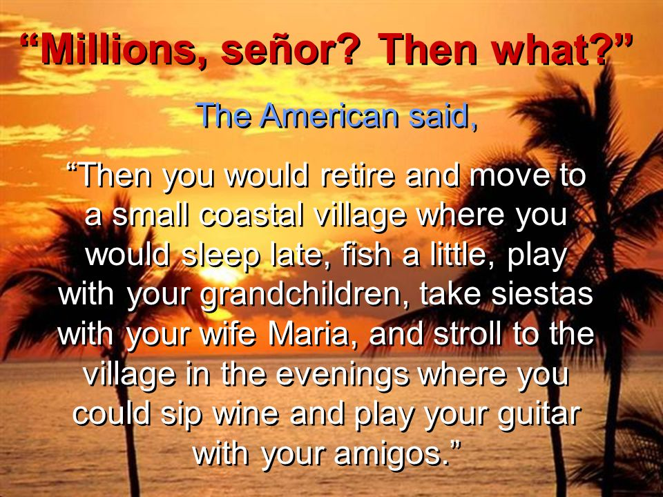 "The American laughed and said… ""You would make millions!"" ""You would make millions!"""