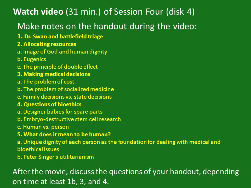 Watch video (31 min.) of Session Four (disk 4) Make notes on the handout during the video: 1.