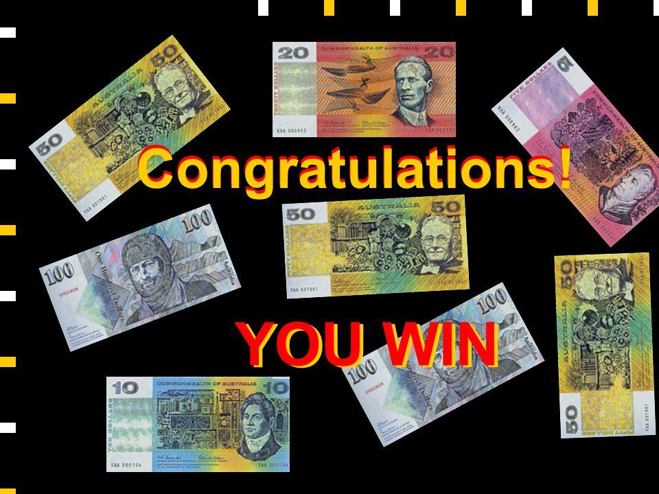 $1 Million $500,000 $250,000 $125,000 $64,000 $32,000 $16,000 $8,000 $4,000 $2,000 $1,000 $500 $300 $200 $100 50:50 A: B: C: D: YOU WIN Congratulations.