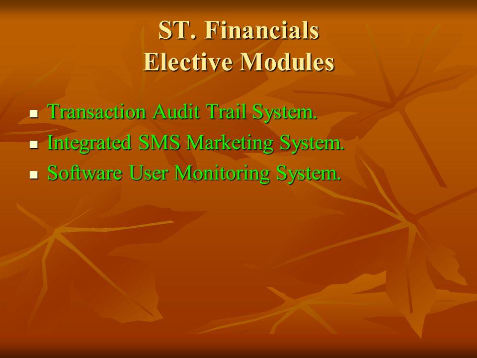 ST. Financials Elective Modules Transaction Audit Trail System.