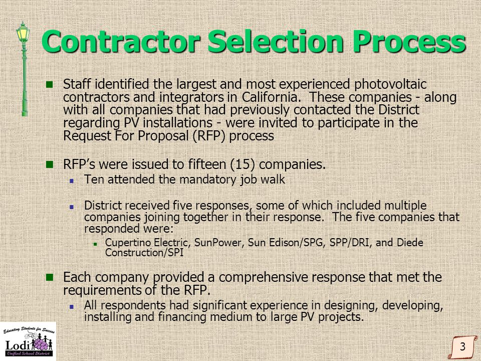 Contractor Selection Process Staff identified the largest and most experienced photovoltaic contractors and integrators in California. These companies