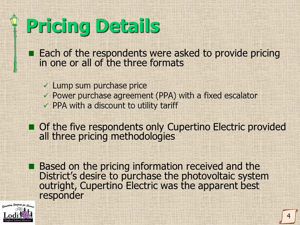 Pricing Details Each of the respondents were asked to provide pricing in one or all of the three formats Lump sum purchase price Power purchase agreem