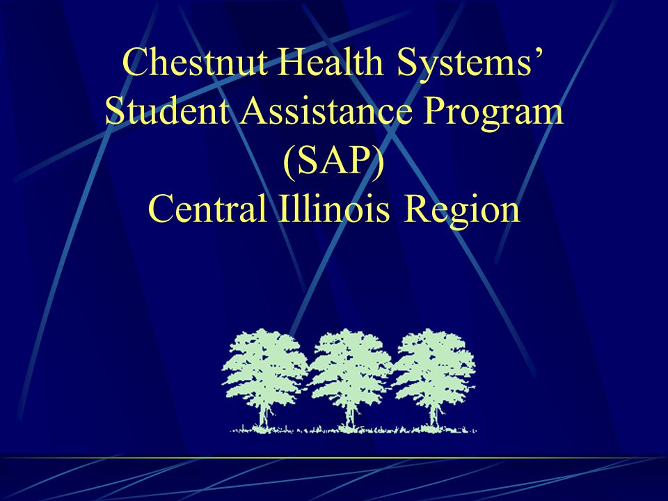 Chestnut Health Systems' Student Assistance Program (SAP) Central Illinois Region