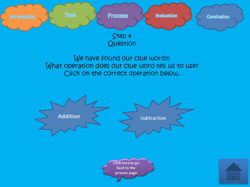 Step 4 Question We have found our clue word!!.What operation does our clue word tell us to use.