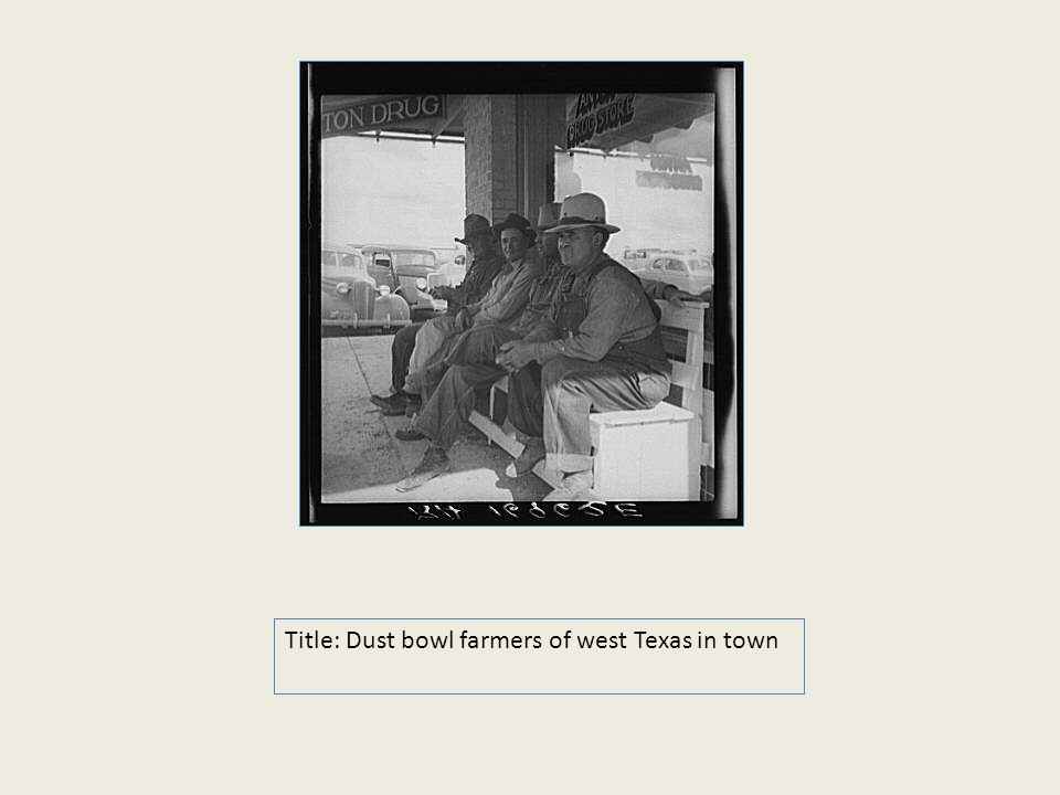Title: Dust bowl farmers of west Texas in town