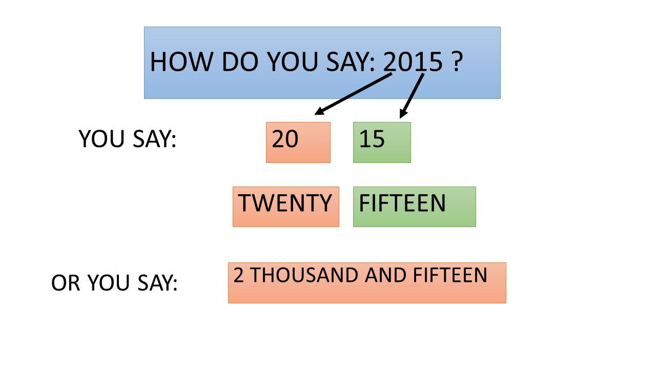 HOW DO YOU SAY: 1905 ? 19o 5 YOU SAY: o FIVE NINETEEN