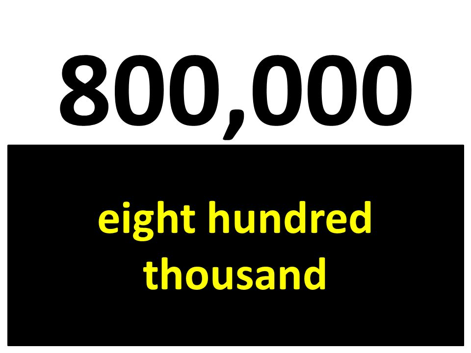 800,000 eight hundred thousand