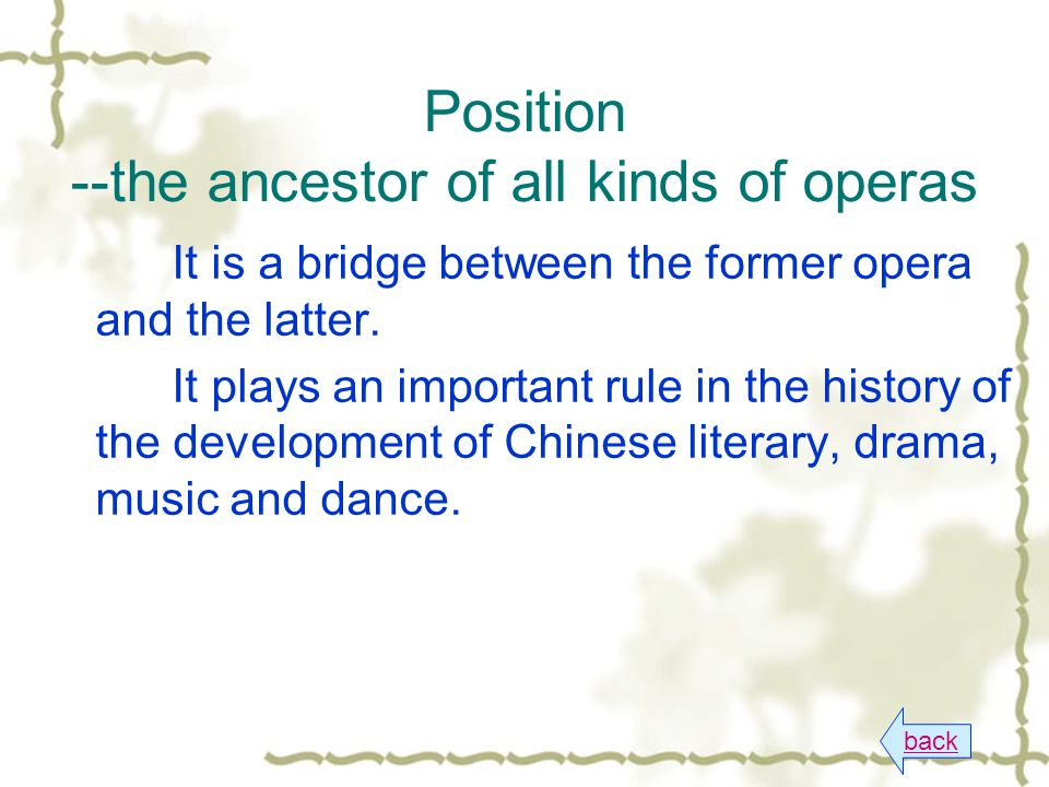 Position --the ancestor of all kinds of operas back It is a bridge between the former opera and the latter.