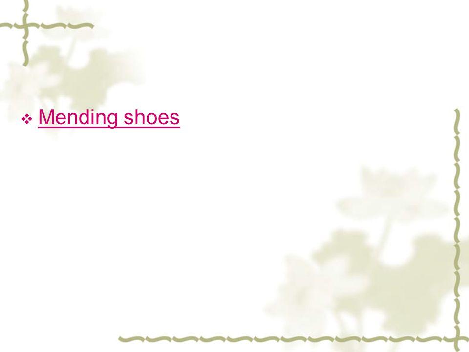  Mending shoes Mending shoes
