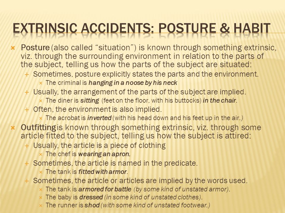  Posture (also called situation ) is known through something extrinsic, viz.