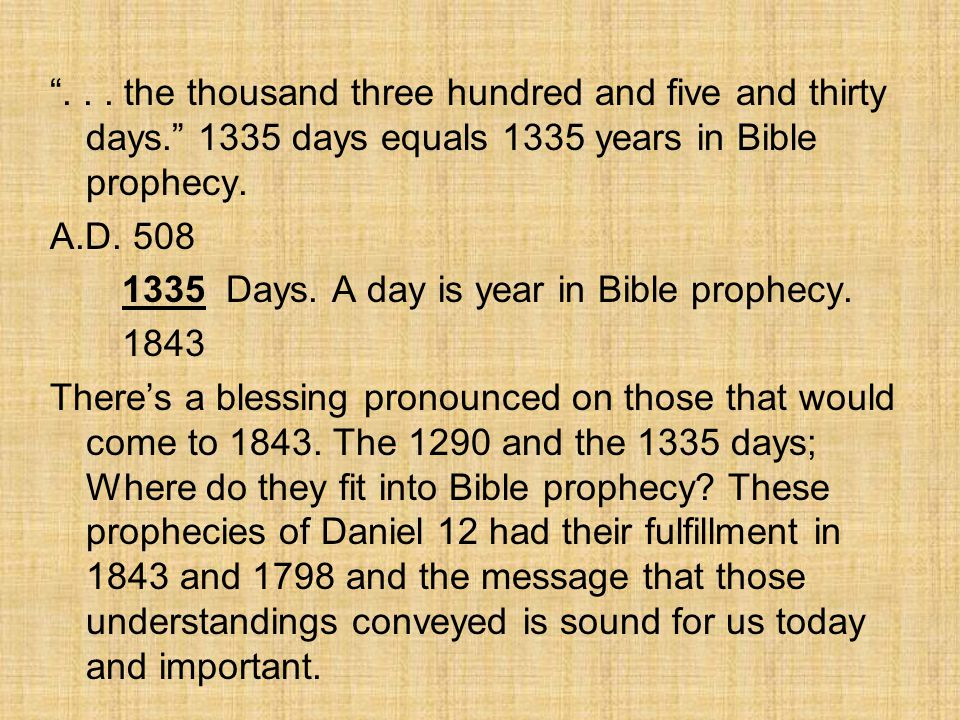 """""""... the thousand three hundred and five and thirty days."""" 1335 days equals 1335 years in Bible prophecy. A.D. 508 1335 Days. A day is year in Bible p"""