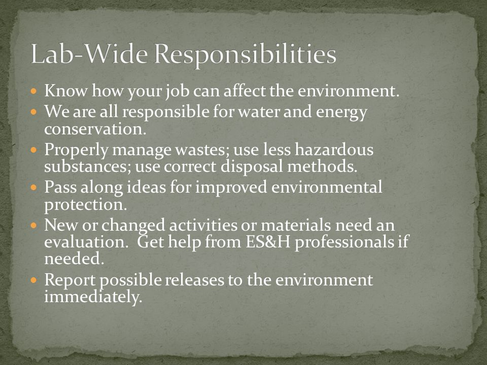 Know how your job can affect the environment.
