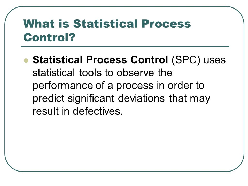 What is Statistical Process Control.