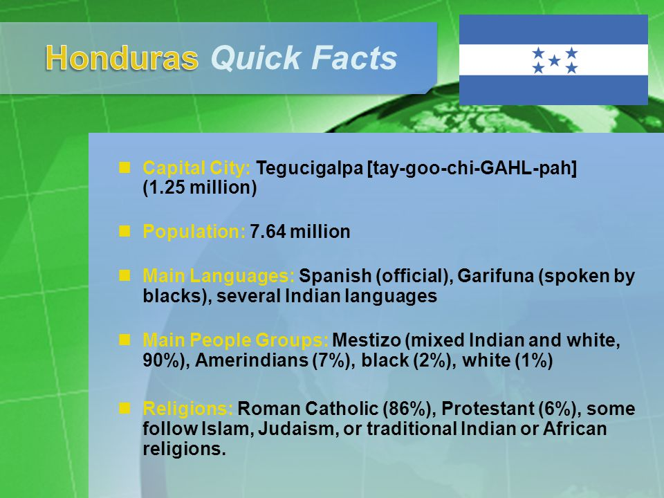 The Land: Honduras is mountainous except on the coasts.