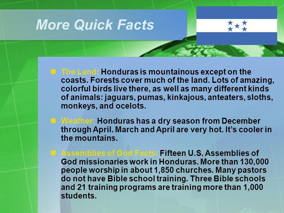 The Land: Honduras is mountainous except on the coasts.