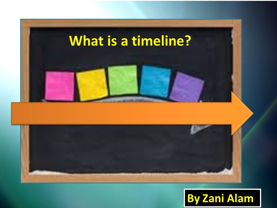 What is a timeline? By Zani Alam