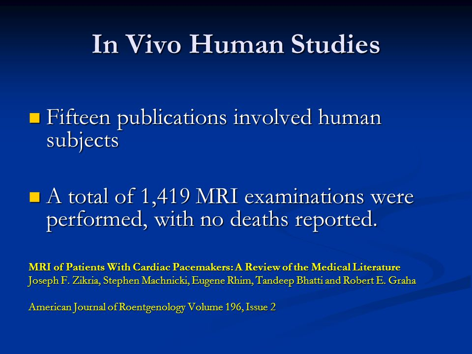 Fifteen publications involved human subjects Fifteen publications involved human subjects A total of 1,419 MRI examinations were performed, with no deaths reported.