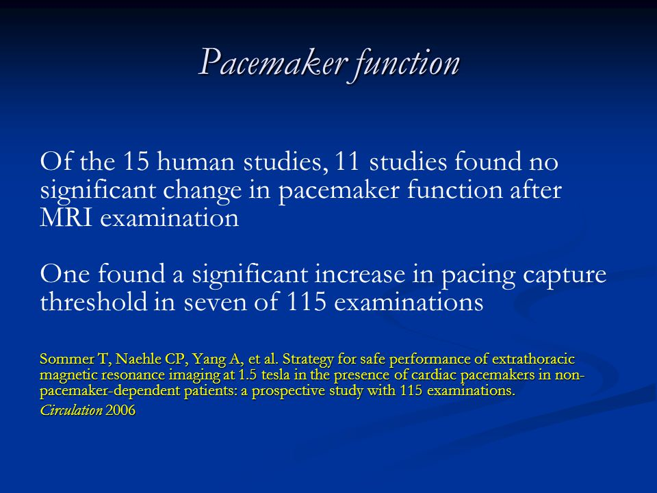One study observed one patient transiently feeling the pacemaker vibrate during coronary artery imaging.