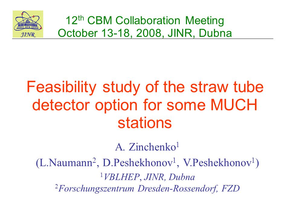 12 th CBM Collaboration Meeting October 13-18, 2008, JINR, Dubna A.