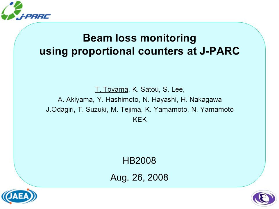 HB2008 Aug. 26, 2008 Beam loss monitoring using proportional counters at J-PARC T.