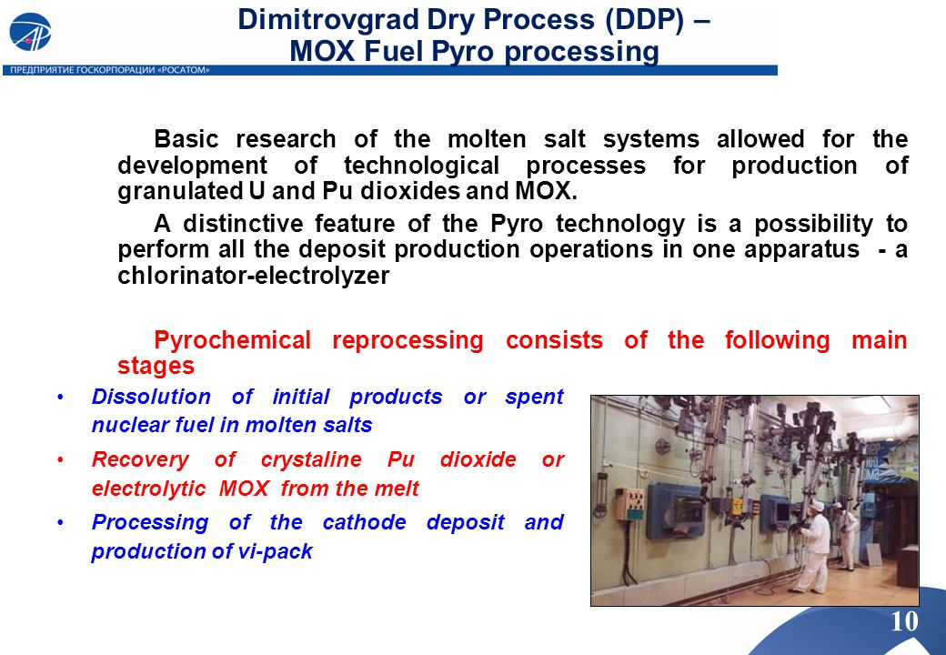 Dimitrovgrad Dry Process (DDP) – MOX Fuel Pyro processing Basic research of the molten salt systems allowed for the development of technological proce