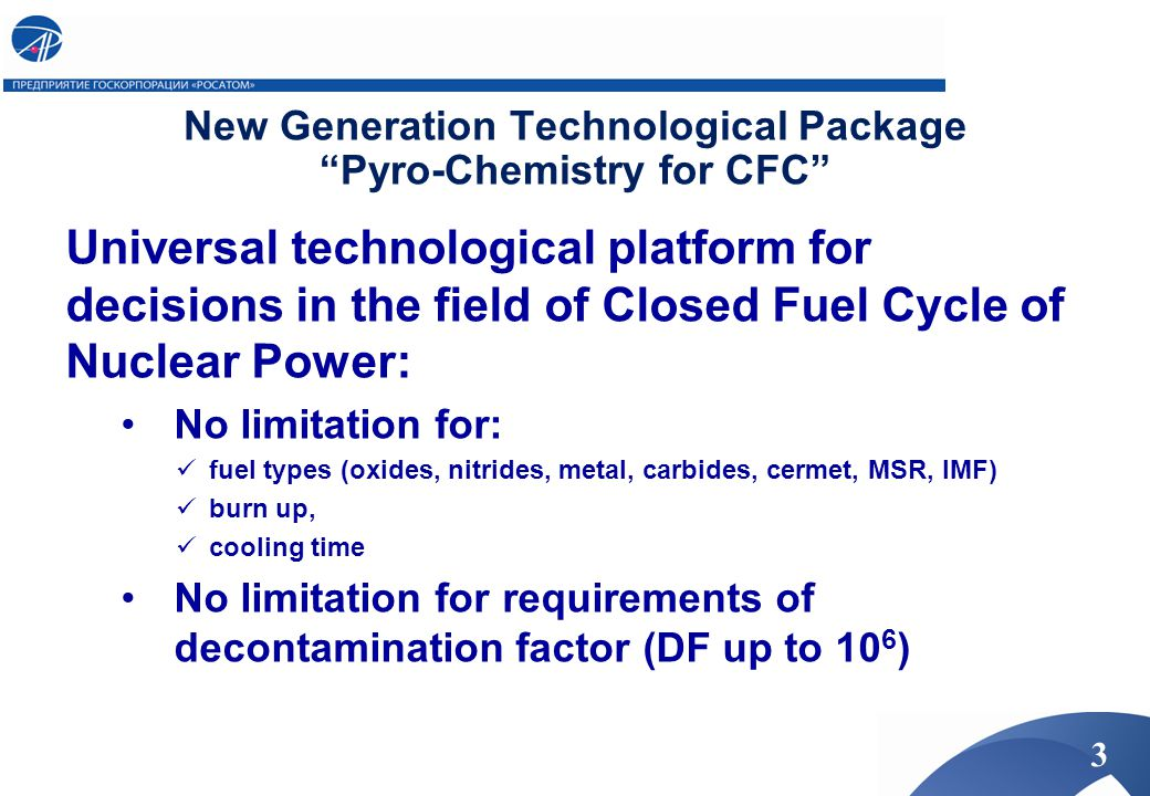 Universal technological platform for decisions in the field of Closed Fuel Cycle of Nuclear Power: No limitation for: fuel types (oxides, nitrides, me