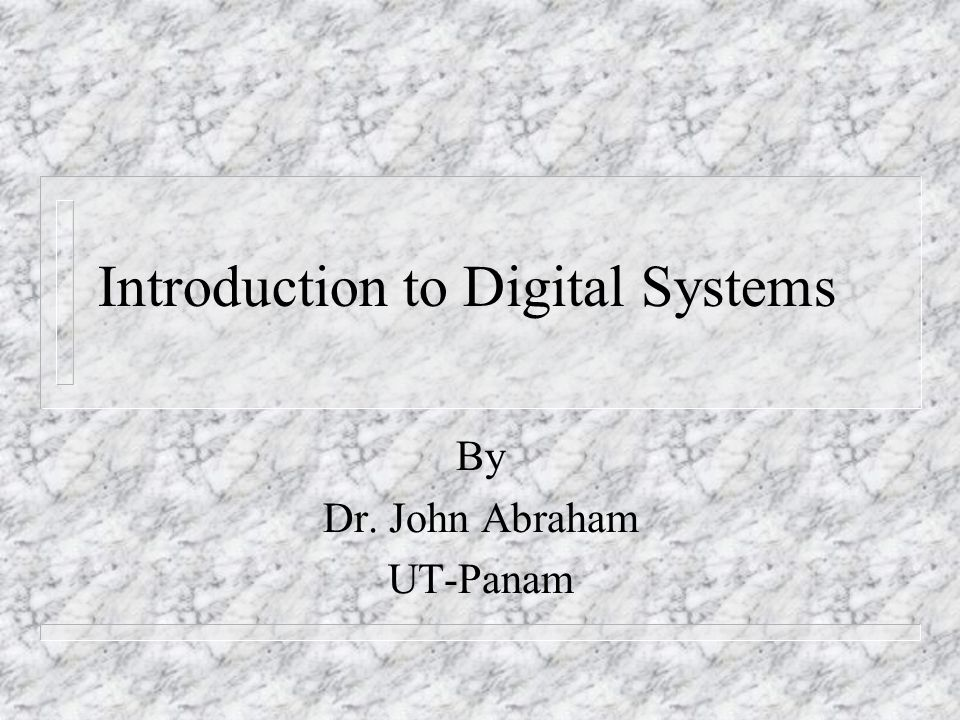 Digital systems n classified as – combinational n contain no memory n example will be a binary adder (input, output only) – sequential n requires memory to remember the present state to go to the next state n counter is an example n Computers are clocked sequential systems