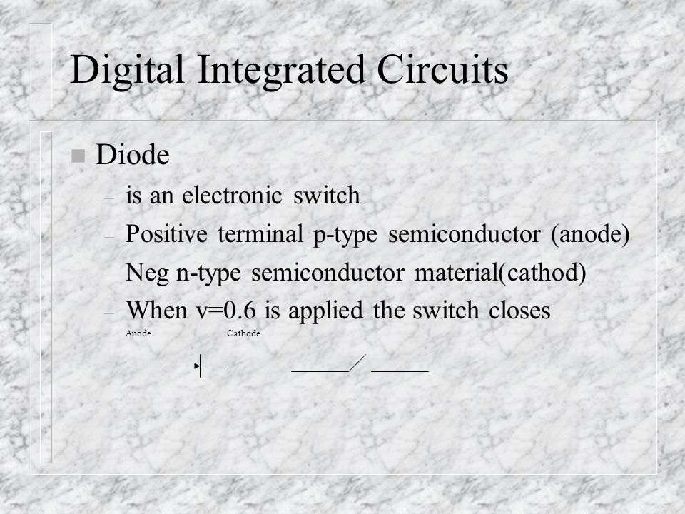 Transistors – Also an electronic switch – Transistor also acts like a logic device called an inverter - low input gives high output and high input gives a low output.