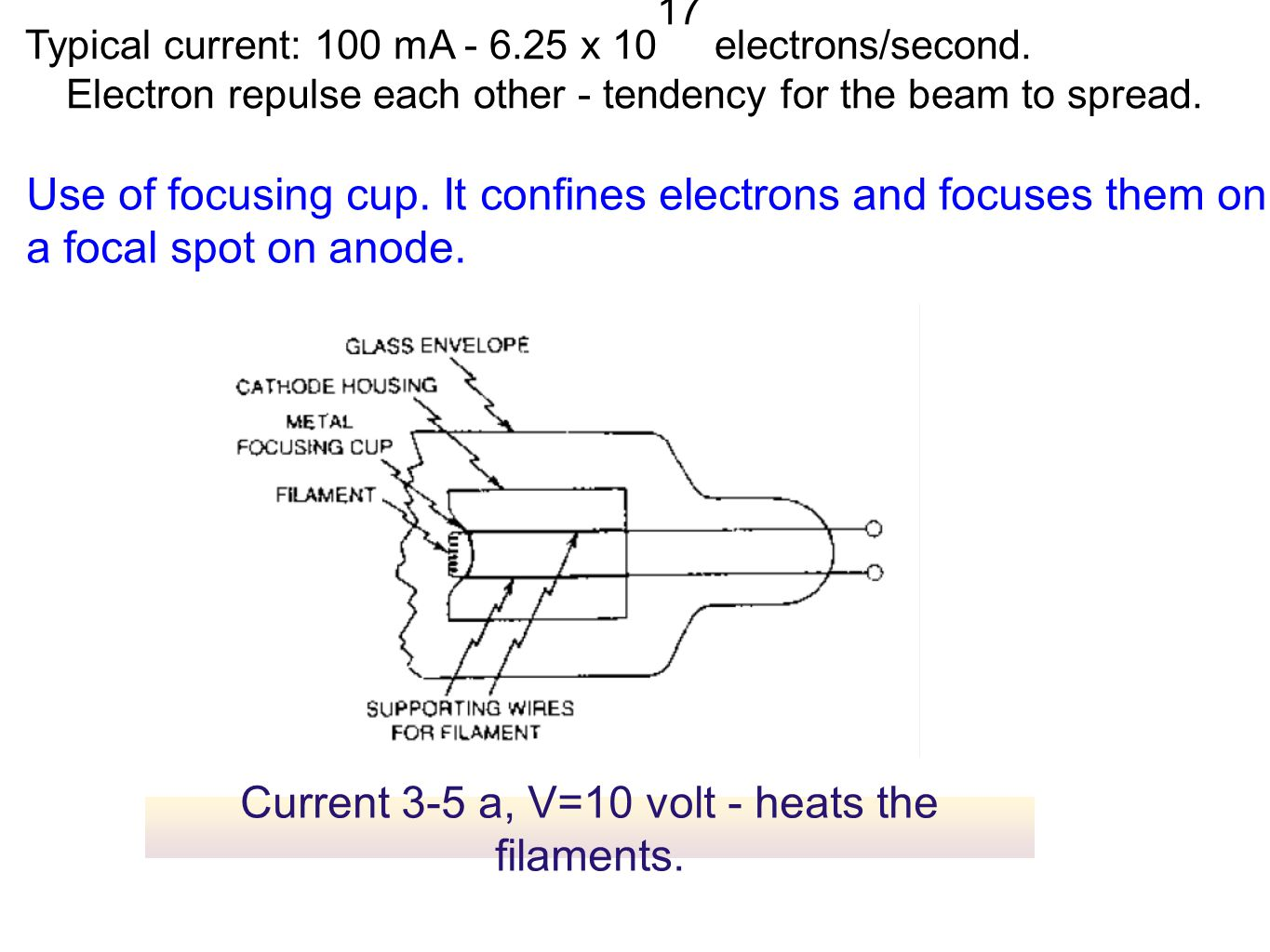 Typical current: 100 mA - 6.25 x 10 17 electrons/second.
