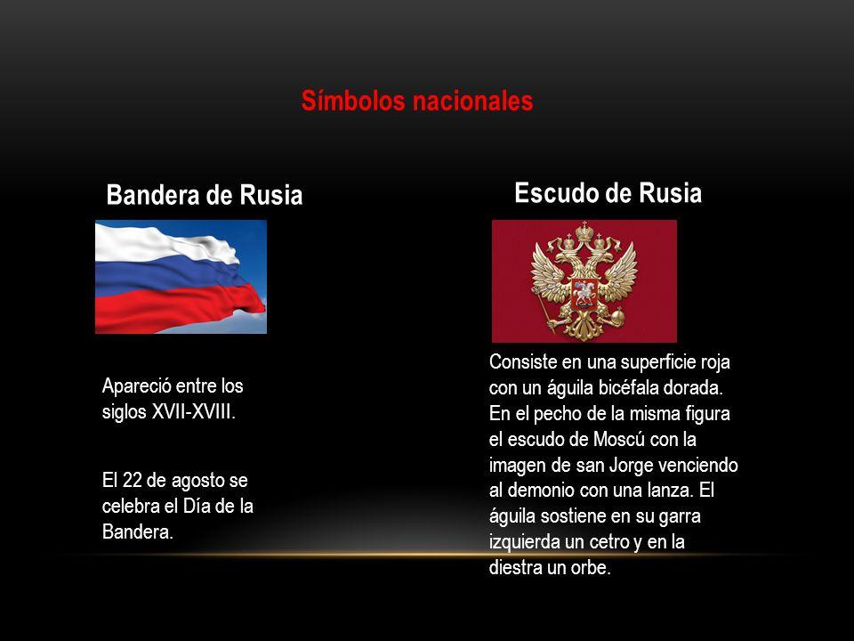 Símbolos nacionales Bandera de Rusia Apareció entre los siglos XVII-XVIII. El 22 de agosto se celebra el Día de la Bandera. Escudo de Rusia Consiste e
