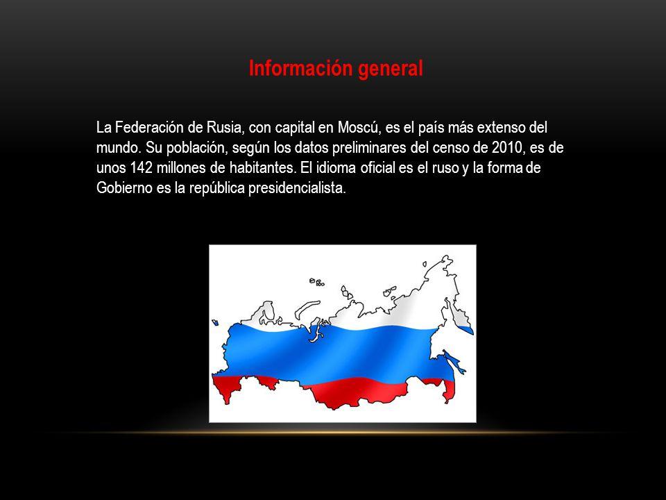 Información general La Federación de Rusia, con capital en Moscú, es el país más extenso del mundo. Su población, según los datos preliminares del cen