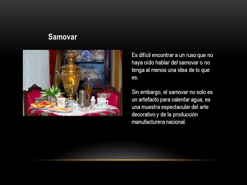 Samovar Es difícil encontrar a un ruso que no haya oído hablar del samovar o no tenga al menos una idea de lo que es. Sin embargo, el samovar no solo