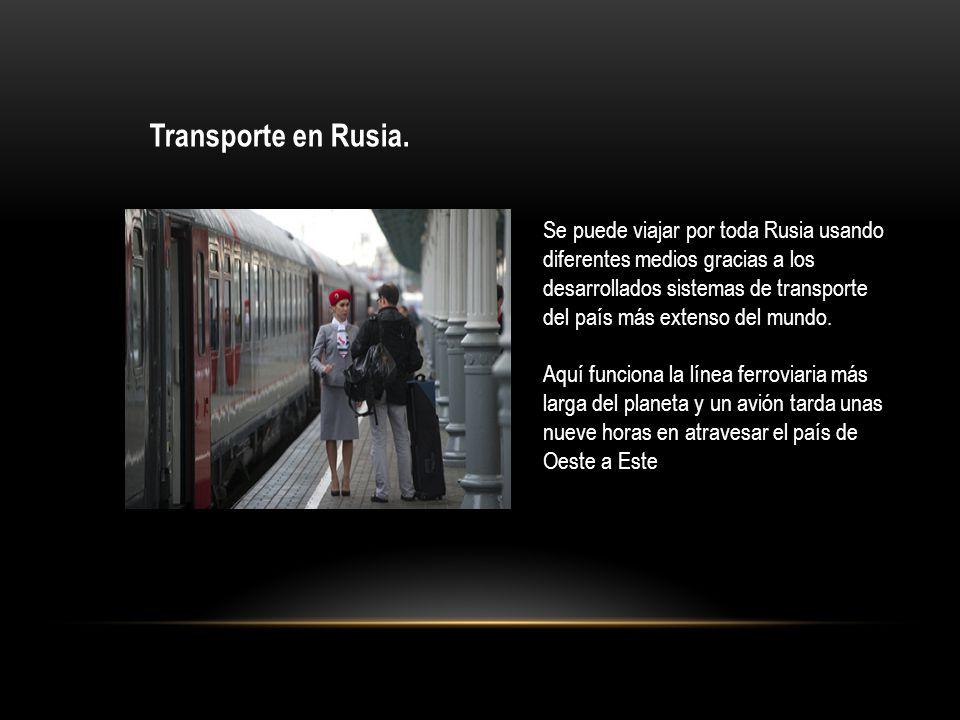 Transporte en Rusia. Se puede viajar por toda Rusia usando diferentes medios gracias a los desarrollados sistemas de transporte del país más extenso d
