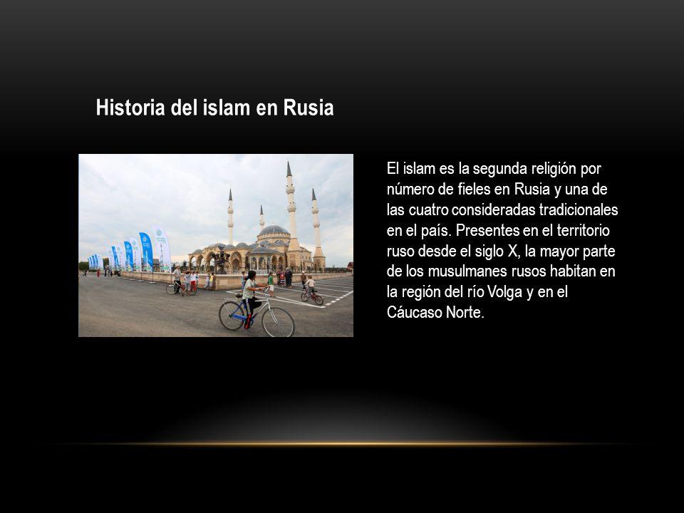 Historia del islam en Rusia El islam es la segunda religión por número de fieles en Rusia y una de las cuatro consideradas tradicionales en el país. P