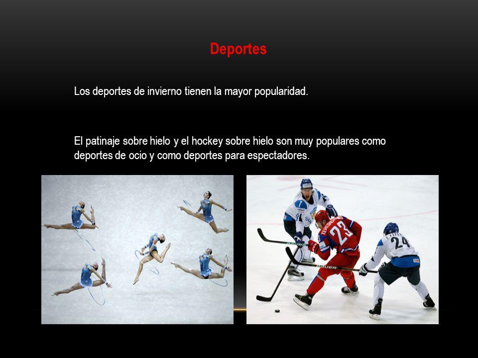 Deportes Los deportes de invierno tienen la mayor popularidad. El patinaje sobre hielo y el hockey sobre hielo son muy populares como deportes de ocio