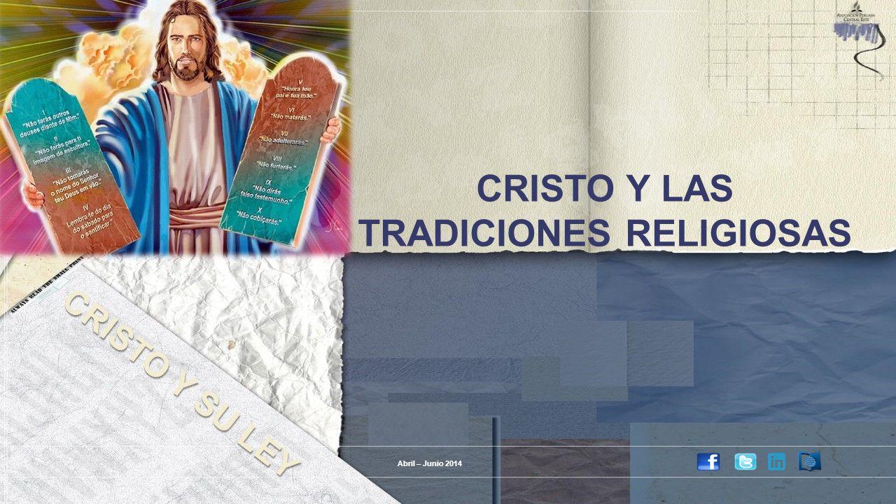 CRISTO Y LAS TRADICIONES RELIGIOSAS Abril – Junio 2014