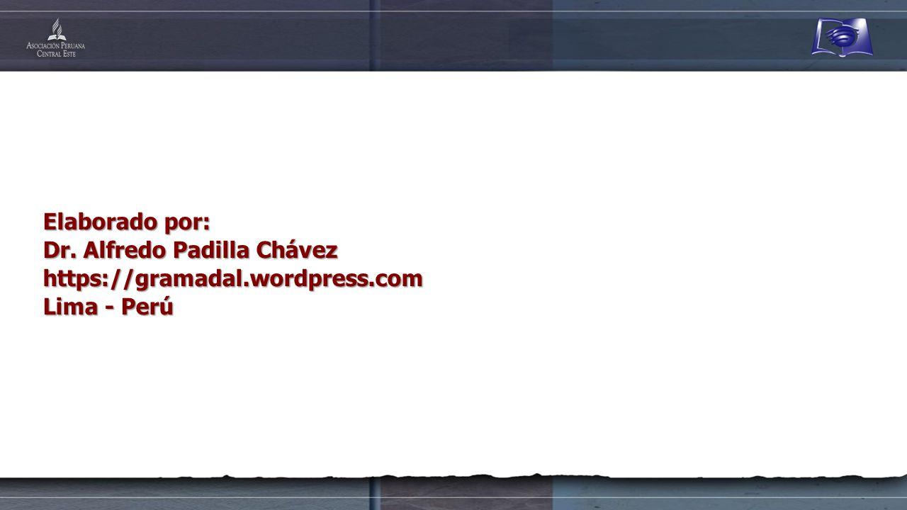 Elaborado por: Dr. Alfredo Padilla Chávez https://gramadal.wordpress.com Lima - Perú