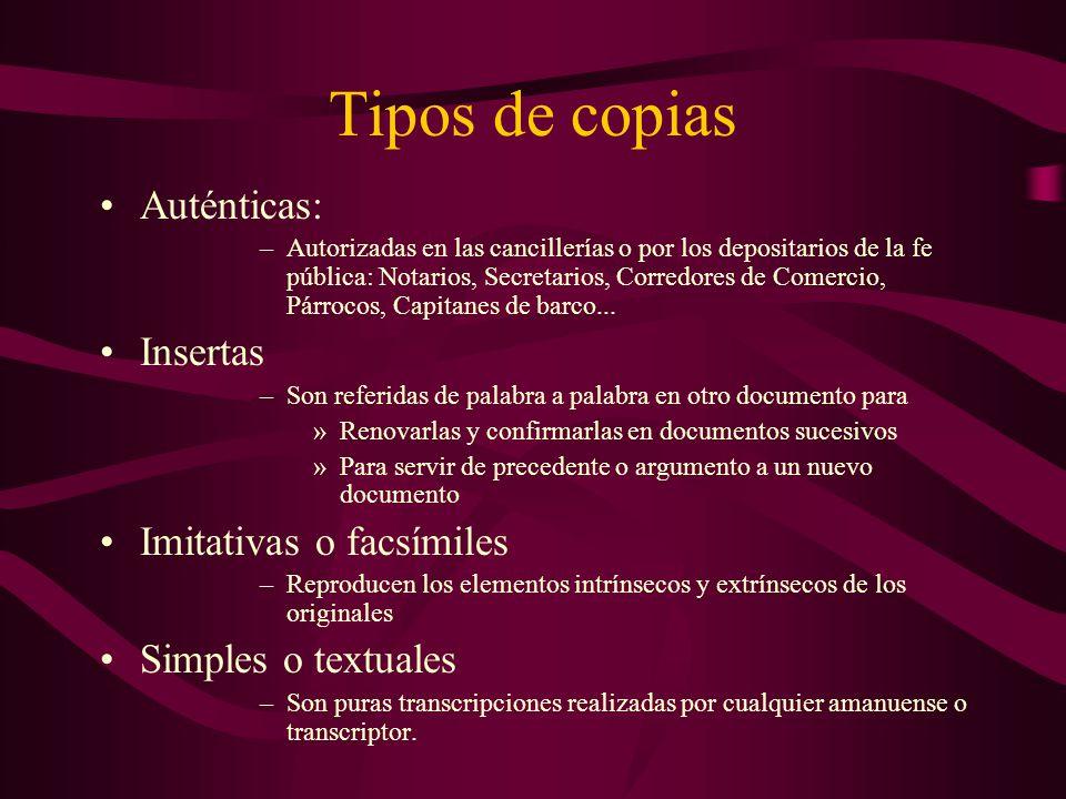 Tipos de copias Auténticas: –Autorizadas en las cancillerías o por los depositarios de la fe pública: Notarios, Secretarios, Corredores de Comercio, P
